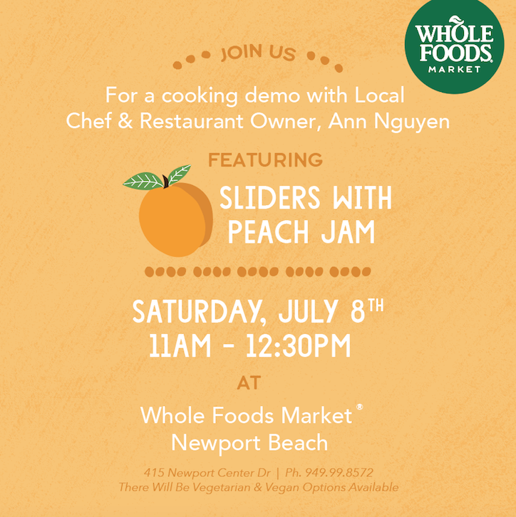 Whole Foods Market Is So Excited To Host A Cooking Demo With Ann Nguyen Featuring Sliders Peach Jam The Will Be Located Near Seafood And Meat