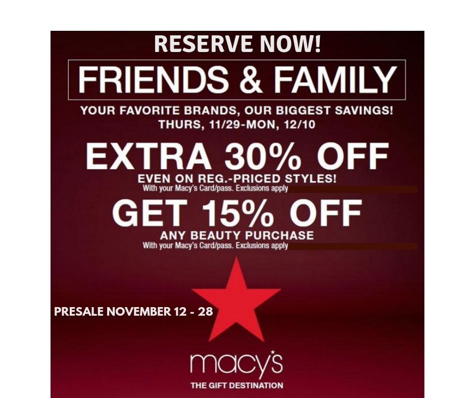 a05632de1f6 Shop the Macy s Friends   Family Sale beginning 11 29- 12 10. Enjoy an  extra 30% OFF even on regular priced styles   15% OFF any beauty! With your  Macy s ...